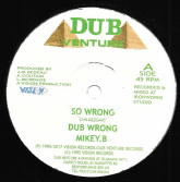 Mikey B - So Wrong / Dub Wrong / Just The Two Of Us / Dub / Steppers Mix Dub (Dub Venture) UK 12""